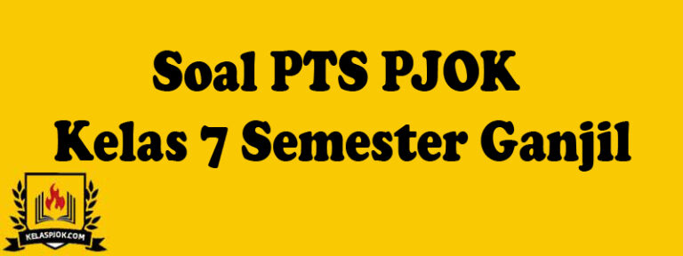 Soal PTS PJOK Kelas 7 Semester Ganjil