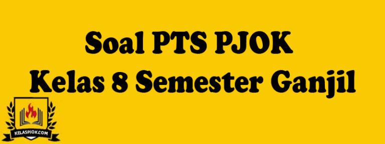 Soal PTS PJOK Kelas 8 Semester Ganjil