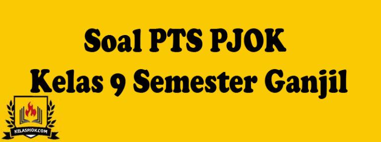 Soal PTS PJOK Kelas 9 Semester Ganjil